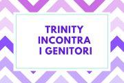 Trinity incontra i genitori
